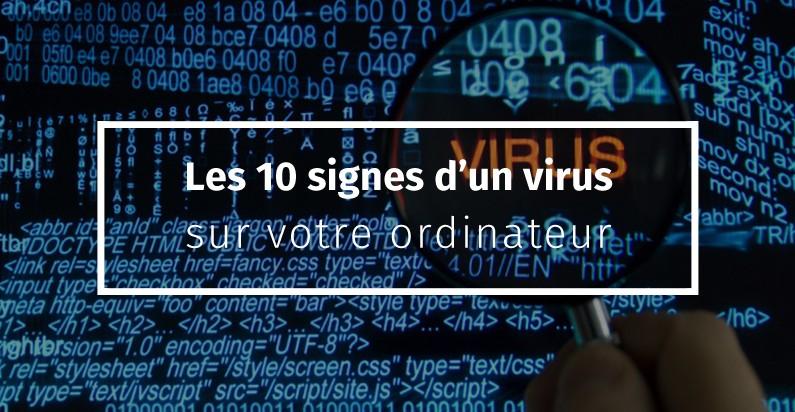Les 10 signes d'un virus sur votre ordinateur