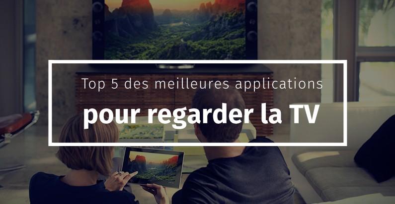 Top 5 des meilleures applications pour regarder la TV