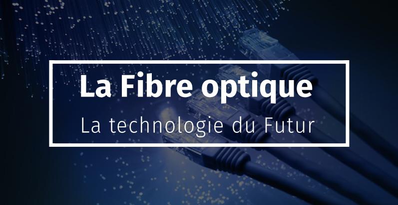 La fibre optique la technologie du futur bravo blog for Se raccorder a la fibre optique