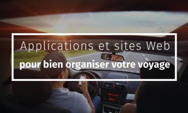 Applications et sites Web pour bien organiser votre voyage