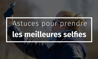 Astuces pour prendre les meilleures selfies