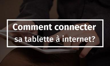 Comment connecter sa tablette à internet