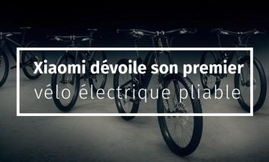 Xiaomi dévoile son premier vélo électrique pliable