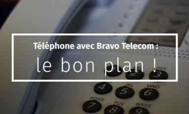 Téléphone avec Bravo Telecom  le bon plan